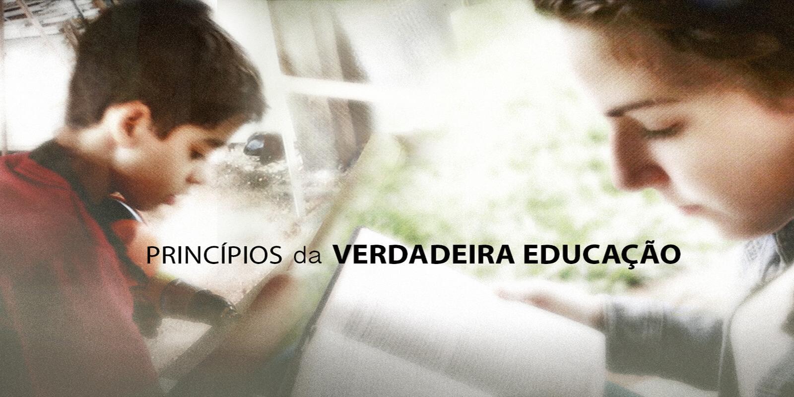 Princípios da Verdadeira Educação